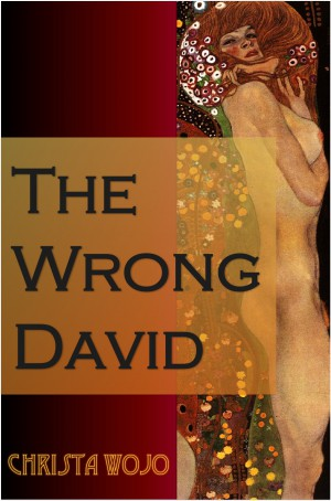 The Wrong David by Christa Wojo cover featuring Gustav Klimt's Watersnakes.