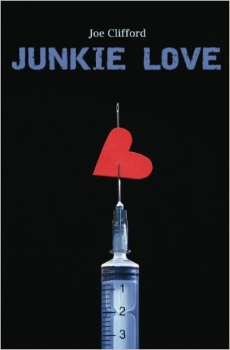 Junkie Love by Joe Clifford