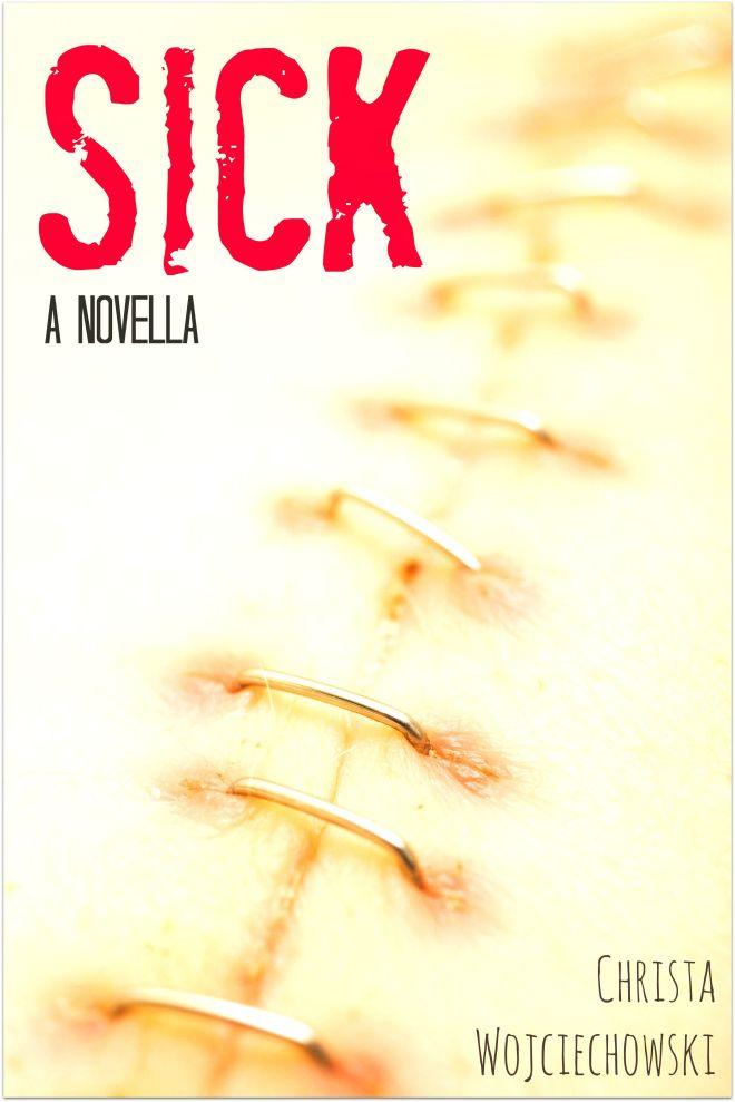 SICK a novella by Christa Wojciechowski