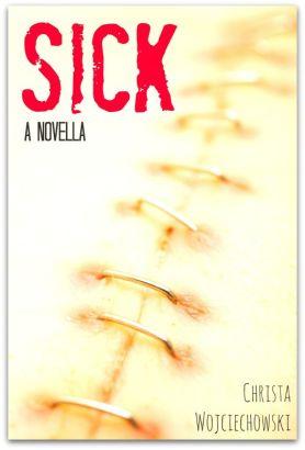 SICK A novella by Christa Wojo on Kindle